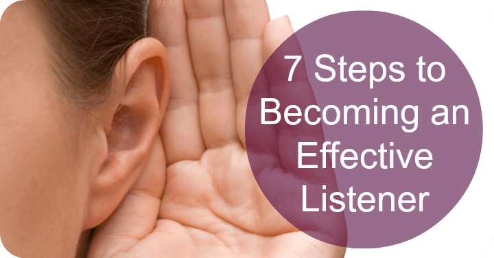 7 Steps to Becoming an Effective Listener