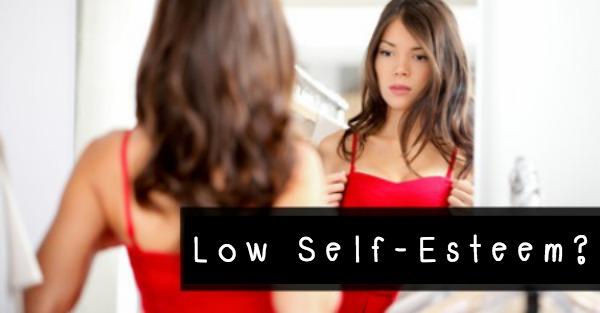 Low Self-Esteem?