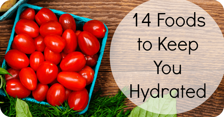 14 Foods to Keep You Hydrated