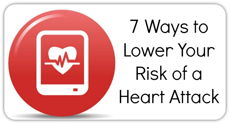 7 Ways to Lower Your Risk of a Heart Attack