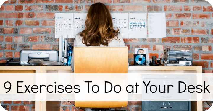 9 Exercises To Do at Your Desk