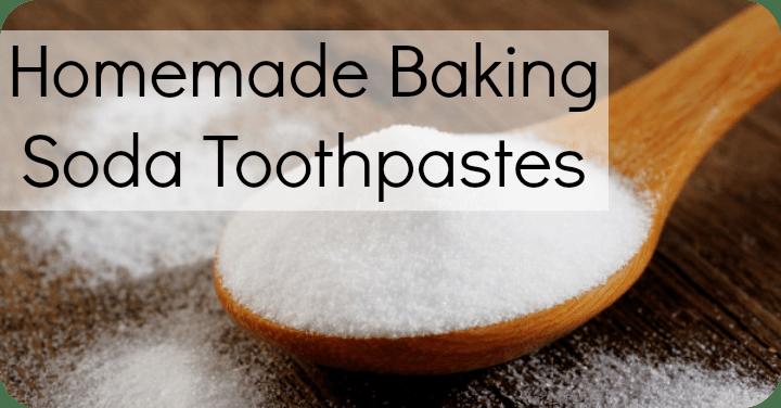 Homemade Baking Soda Toothpastes