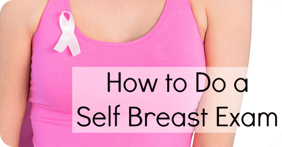 How to Do a Self Breast Exam