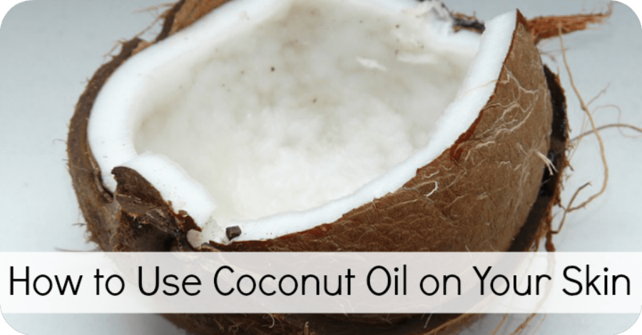 How to Use Coconut Oil on Your Skin