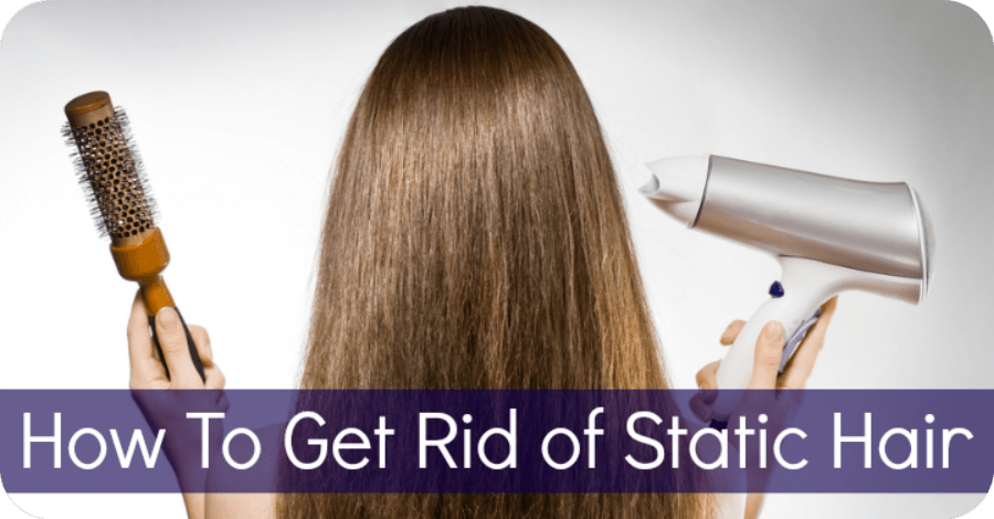How to Get Rid of Static Hair - https://healthpositiveinfo.com/how-to-get-rid-of-static-hair.html