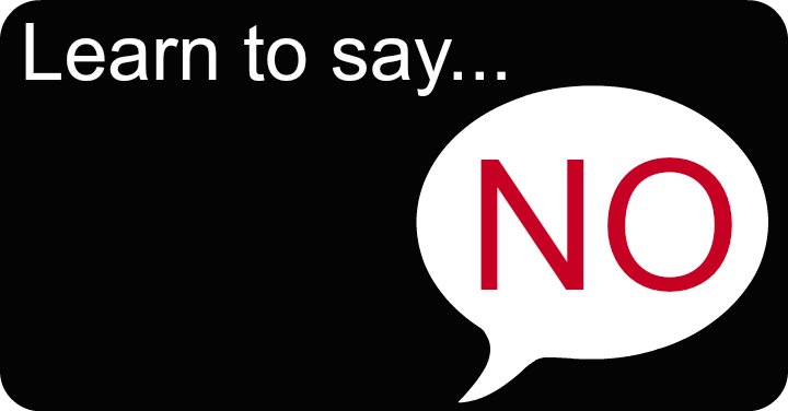 "Learn To Say ""No"""