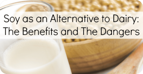 Soy as an Alternative to Dairy- The Benefits and The Dangers ~ https://healthpositiveinfo.com/soy-as-an-alternative-to-dairy-the-benefits-and-the-dangers.html