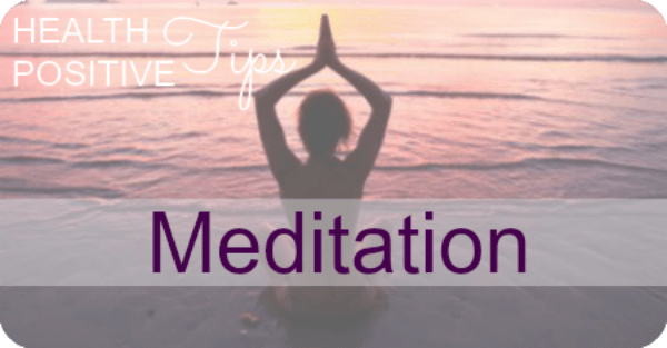 Health Positive Tip: MEDITATION