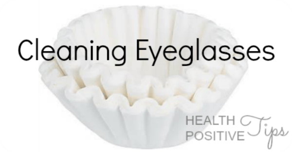 Health Positive Tip: Cleaning Eyeglasses