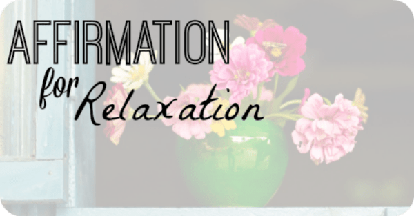 Affirmation for Relaxation