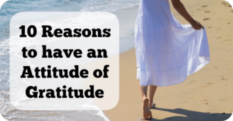 10 Reasons to Have an Attitude of Gratitude - https://healthpositiveinfo.com/10-reasons-to-have-an-attitude-of-gratitude.html