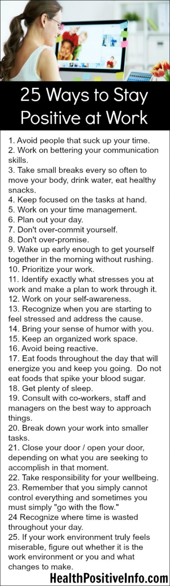 25 Ways to Stay Positive at Work - https://healthpositiveinfo.com/25-ways-to-stay-positive-at-work.html