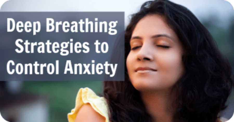 Deep Breathing Strategies to Reduce Anxiety