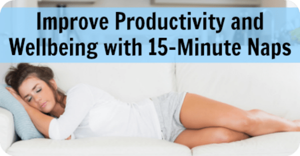 Improve Productivity and Wellbeing with 15-Minute Naps