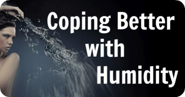 Coping Better with Humidity