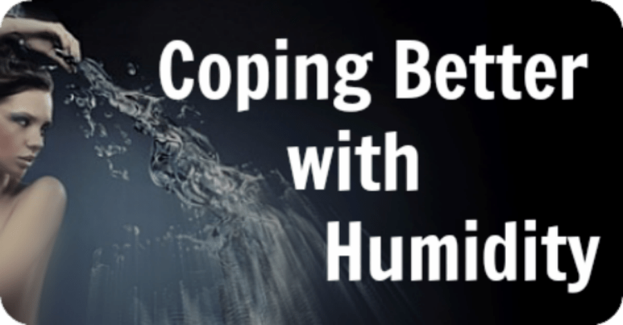 Coping with Humidity Better - https://healthpositiveinfo.com/coping-better-with-humidity.html