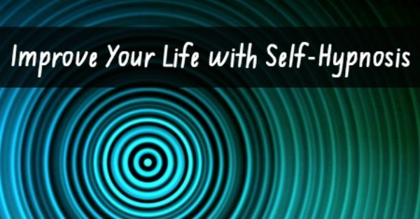 Improve Your Life with Self-Hypnosis
