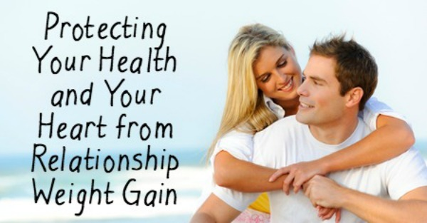 Protecting Your Health and Your Heart from Relationship Weight Gain