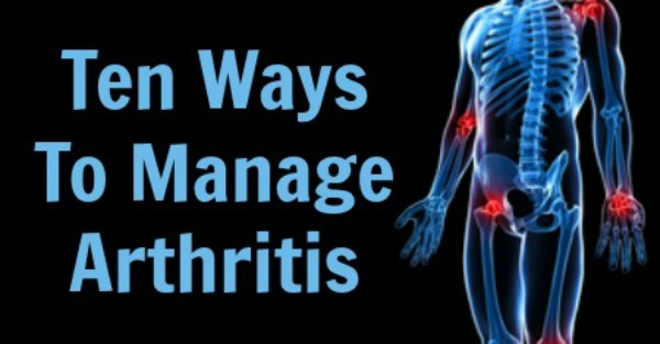 Ten Ways To Manage Arthritis