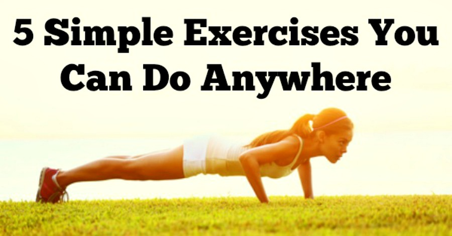 5 Simple Exercises to Do at Home, Or Anywhere! - https://healthpositiveinfo.com/exercises-you-can-do-anywhere.html