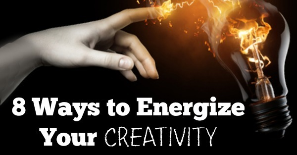 8 Ways to Energize Your Creativity