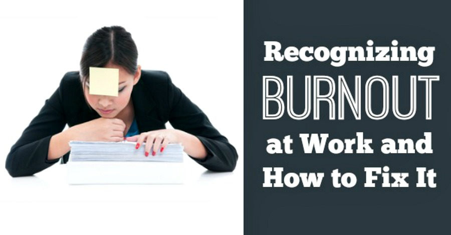Recognizing Burnout at Work and How to Fix It