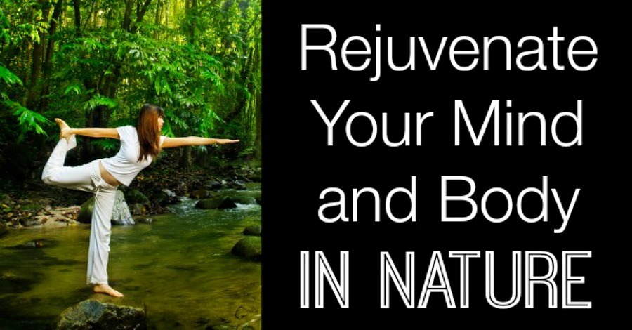 Rejuvenate Your Mind and Body in Nature - https://healthpositiveinfo.com/mind-and-body-in-nature.html