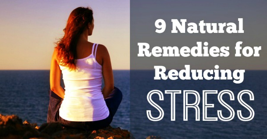 9 Natural Remedies for Reducing Stress