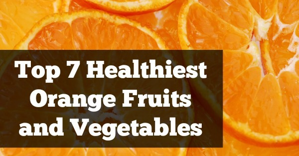 Top 7 Healthiest Orange Fruits and Vegetables