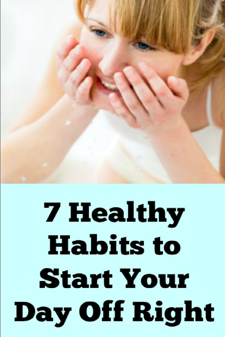 7 Healthy Habits to Start Your Day Off Right - https://healthpositiveinfo.com/healthy-habits-to-start-your-day-off-right.html