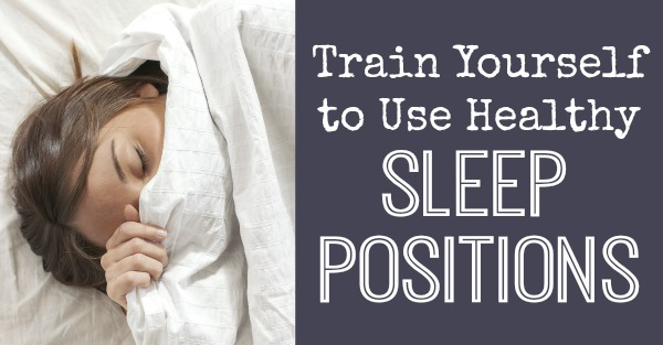 Train Yourself to Use Healthy Sleep Positions