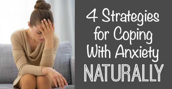 4 Strategies for Coping With Anxiety Naturally ~ http://healthpositiveinfo.com/coping-with-anxiety-naturally.html