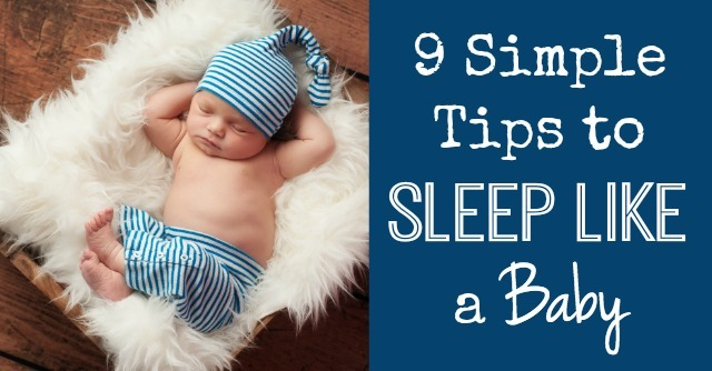 9 Simple Tips to Sleep Like a Baby
