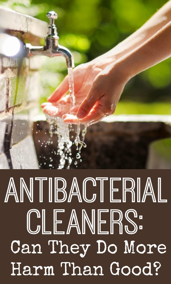 Antibacterial Cleaners: Can They Do More Harm Than Good? ~ https://healthpositiveinfo.com/antibacterial-cleaners-harmful.html