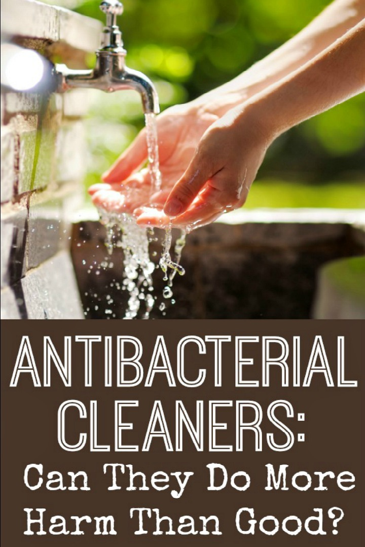 Antibacterial Soaps/ Cleaners: Can They Do More Harm Than Good? - https://healthpositiveinfo.com/antibacterial-cleaners-harmful.html