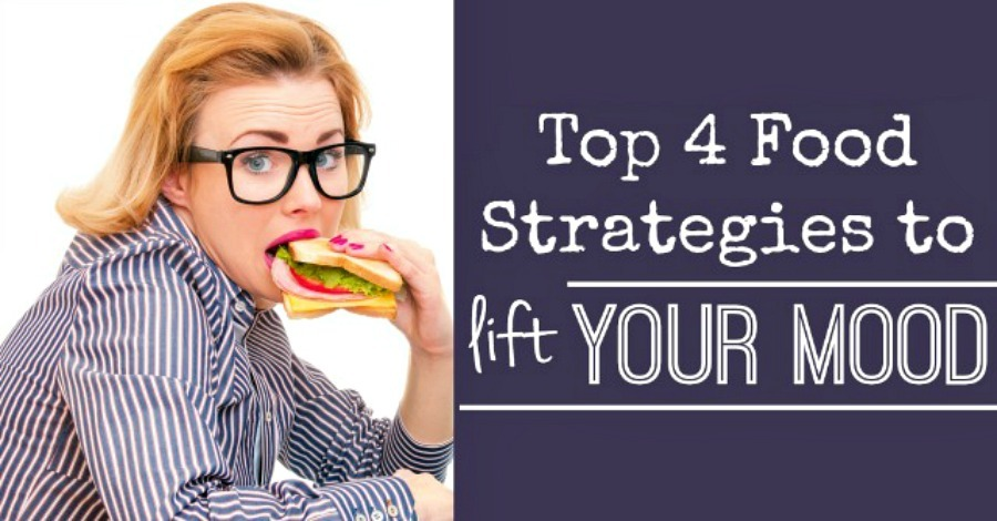 Top 4 Food Strategies/ Ways to Lift Your Mood