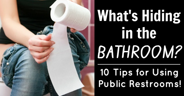 What's Hiding in the Bathroom? 10 Tips for Using Public Restrooms!