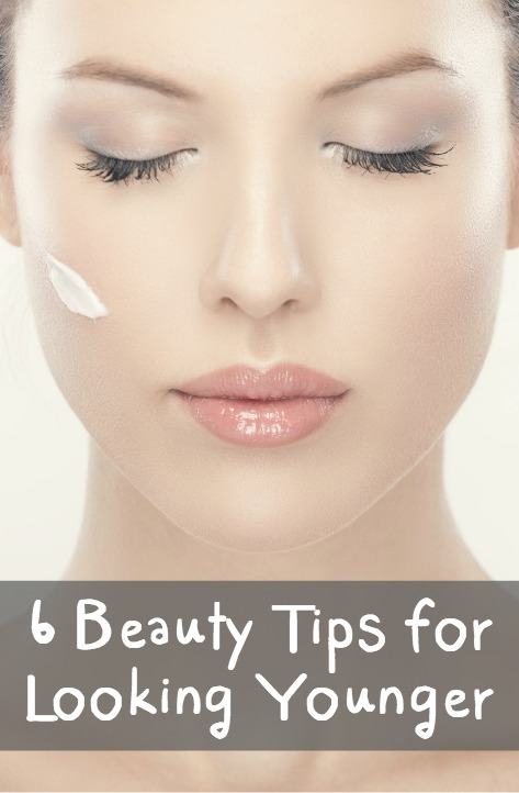 6 Beauty Tips for Looking Younger ~ https://healthpositiveinfo.com/beauty-tips-for-looking-younger.html