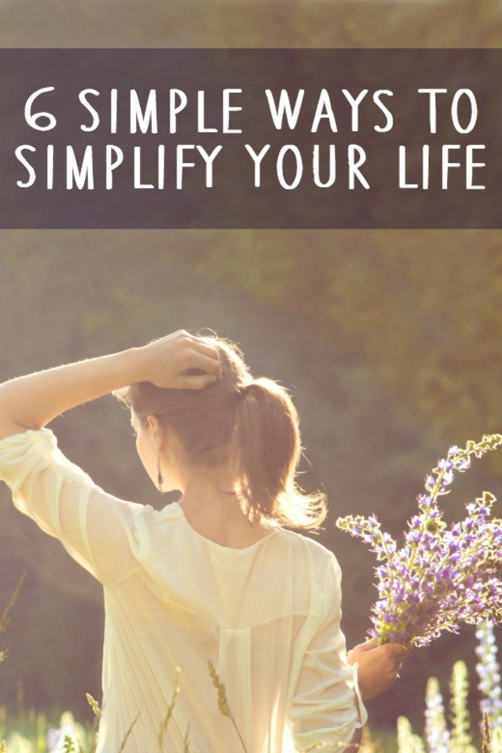 6 Simple Ways to Simplify Your Life - https://healthpositiveinfo.com/ways-to-simplify-your-life.html