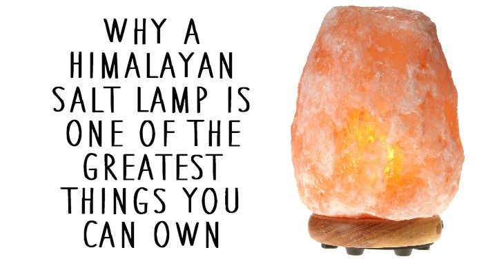 Can Salt Lamps Harm You : Why a Himalayan Salt Lamp is One of The Greatest Things You Can Own