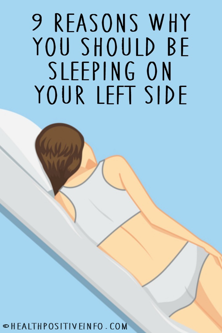9 Reasons Why You Should Be Sleeping on Your Left Side ~ https://healthpositiveinfo.com/sleeping-on-left-side-not-right.html