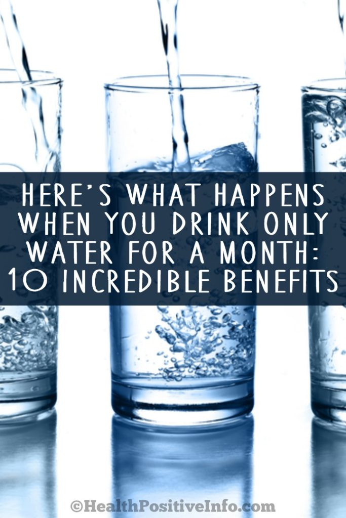 Here's What Happens When You Drink Only Water for a Month: 10 Benefits ~ https://healthpositiveinfo.com/when-you-drink-only-water.html